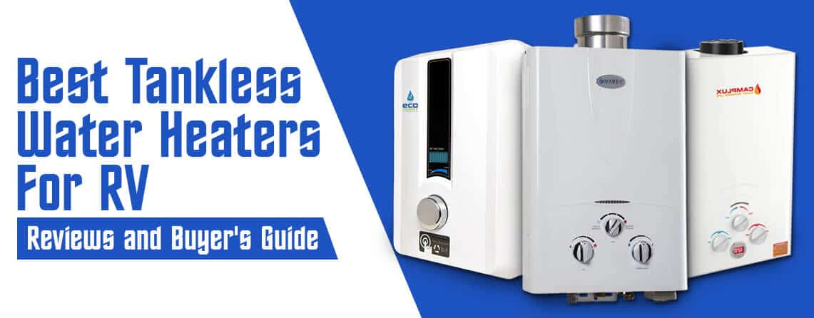 Best Tankless Water Heater For RV