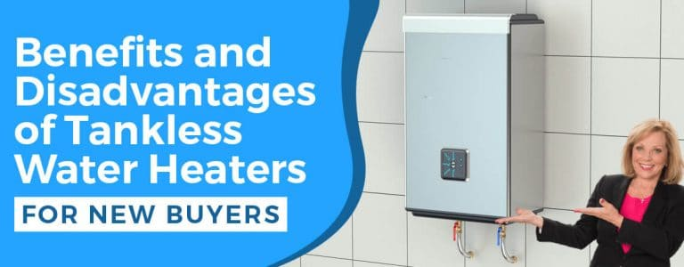 Benefits and disadvantages of tankless water heaters
